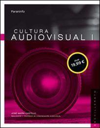 CULTURA AUDIOVISUAL I (1º BACHILLERATO LOMCE)