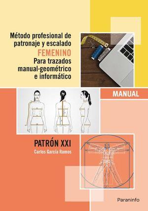 METODO PROFESIONAL PATRONAJE Y ESCALADO FEMENINO TRAZADOS