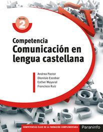 COMPETENCIA CLAVE: COMUNICACIÓN EN LENGUA CASTELLANA NIVEL 2