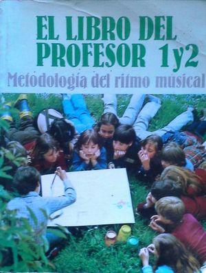 METODOLOGÍA DEL RITMO MUSICAL - LIBRO DEL PROFESOR 1 Y 2