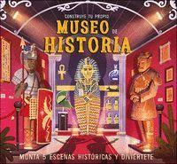 CONSTRUYE TU PROPIO MUSEO DE HISTORIA