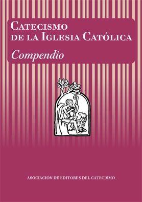 CATECISMO DE LA IGLESIA CATOLICA: COMPENDIO