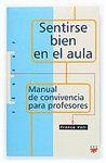SENTIRSE BIEN EN EL AULA.MANUAL DE CONVIVENCIA PARA LOS PROFESORES