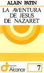 007 - LA AVENTURA DE JESÚS DE NAZARET
