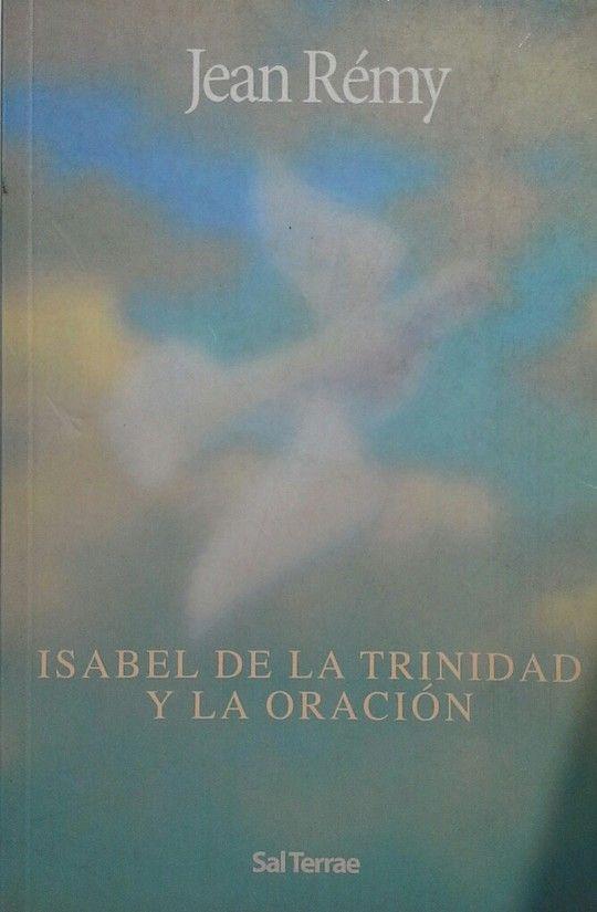 ISABEL DE LA TRINIDAD Y LA ORACION