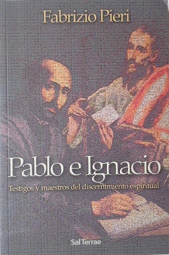 PABLO E IGNACIO. TESTIGOS Y MAESTROS DEL DISCERNIMIENTO ESPIRITUAL