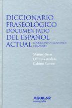DICCIONARIO FRASEOLÓGICO DOCUMENTADO DEL ESPAÑOL ACTUAL