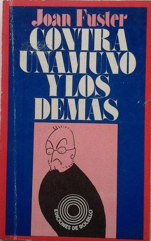 CONTRA UNAMUNO Y LOS DEMÁS