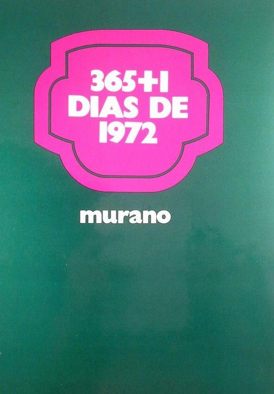 TRESCIENTOS SESENTA Y CINCO DÍAS DE 1972