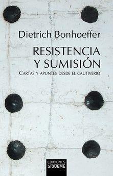 RESISTENCIA Y SUMISION. CARTAS Y APUNTES DESDE EL CAUTIVERI