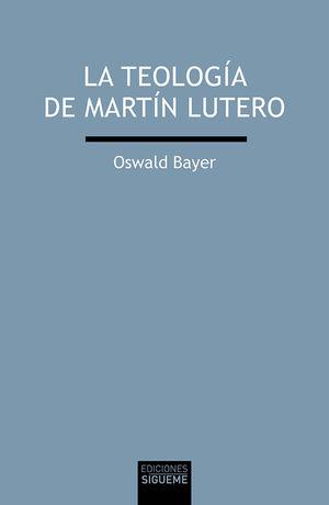 LA TEOLOGIA DE MARTIN LUTERO