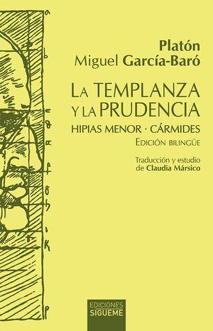 LA TEMPLANZA Y LA PRUDENCIA. HIPIAS MENOR / CÁRMIDES