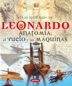ATLAS ILUSTRADO DE LEONARDO. ANATOMÍA, EL VUELO Y LAS MÁQUINAS
