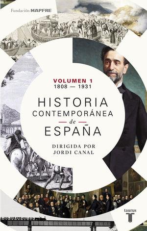 HISTORIA CONTEMPORÁNEA DE ESPAÑA. VOLUMEN 1 (1808-1931)