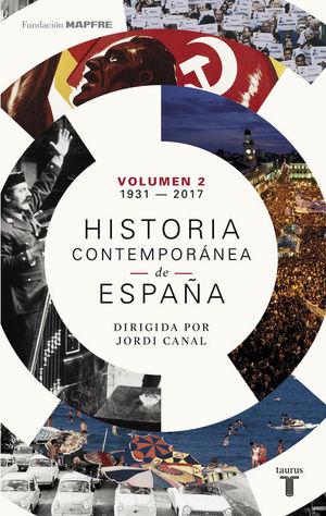 HISTORIA CONTEMPORÁNEA DE ESPAÑA. VOLUMEN 2 (1931-2017)