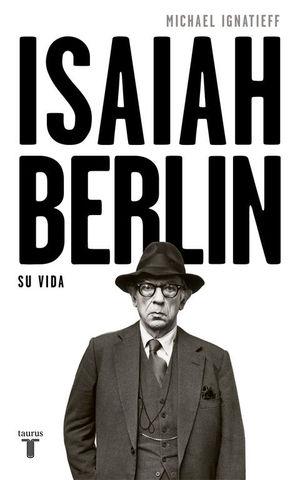 ISAIAH BERLIN. SU VIDA