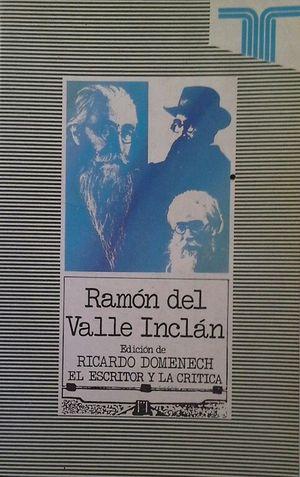 RAMÓN DEL VALLE-INCLÁN (EL ESCRITOR Y LA CRÍTICA)
