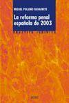 LA REFORMA PENAL ESPAÑOLA DE 2003