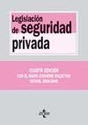 LEGISLACIÓN DE SEGURIDAD PRIVADA. CUARTA EDICION