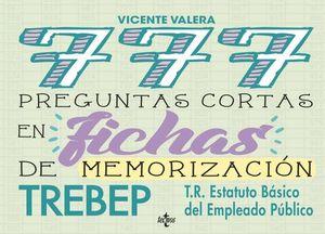 777 PREGUNTAS CORTAS EN FICHAS DE MEMORIZACIÓN TREBEP