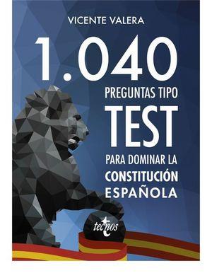 1040 PREGUNTAS TIPO TEST SOBRE LA CONSTITUCIÓN ESPAÑOLA
