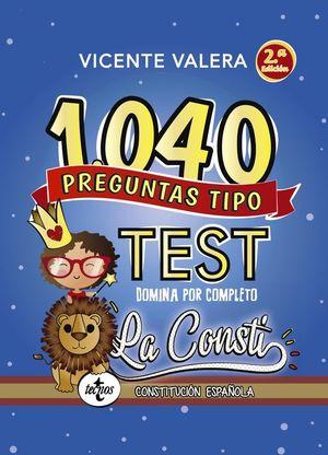1040 PREGUNTAS TIPO TEST: DOMINA POR COMPLETO LA CONSTI