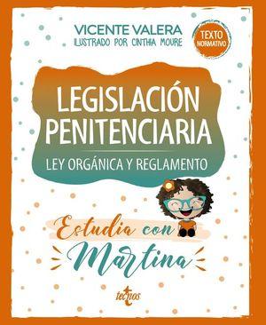 LEGISLACIÓN PENITENCIARIA. LEY ORGÁNICA Y REGLAMENTO. ESTUDIA CON MARTINA