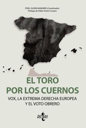 EL TORO POR LOS CUERNOS: VOX, LA EXTREMA DERECHA EUROPEA Y EL VOTO OBRERO