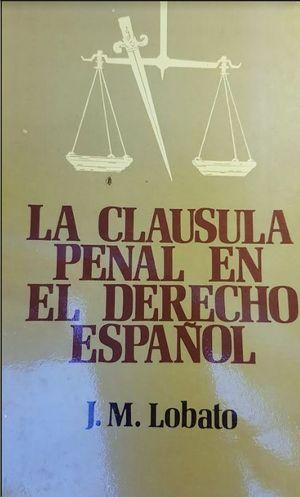 LA CLAUSULA PENAL EN EL DERECHO ESPAÑOL