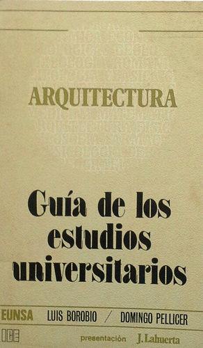 ARQUITECTURA - GUÍA DE LOS ESTUDIOS UNIVERSITARIOS