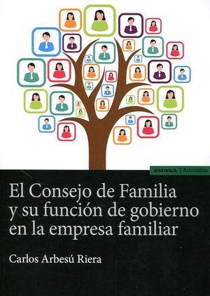 CONSEJO DE FAMILIA Y SU FUNCION DE GOBIERNO EN LA EMPRESA FAMILIAR, EL