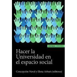 HACER LA UNIVERSIDAD EN EL ESPACIO SOCIAL
