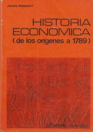 HISTORIA ECONÓMICA (DE LOS ORÍGENES A 1879)