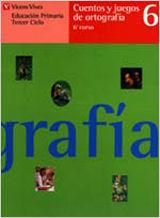 CUENTOS Y JUEGOS DE ORTOGRAFIA 6. LENGUA. SEXTO CURSO.