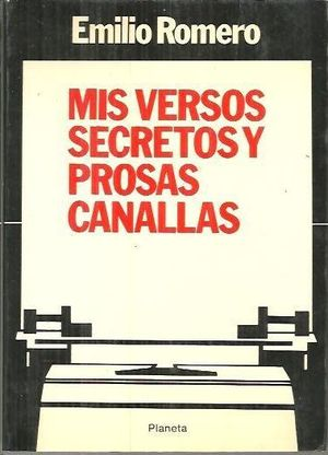 MIS VERSOS SECRETOS Y PROSAS CANALLAS