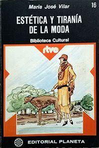 ESTÉTICA Y TIRANÍA DE LA MODA...