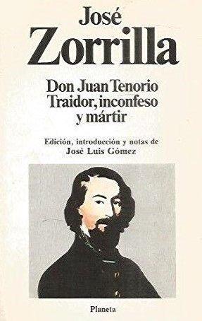 DON JUAN TENORIO - TRAIDOR, INCONFESO Y MÁRTIR