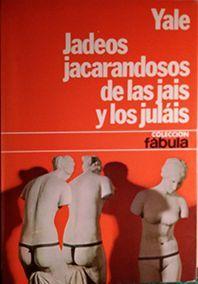 JADEOS JACARANDOSOS DE LAS JAIS Y LOS JULÁIS