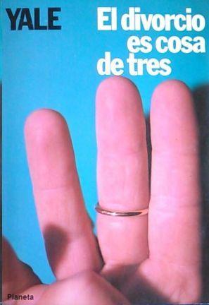 EL DIVORCIO ES COSA DE TRES