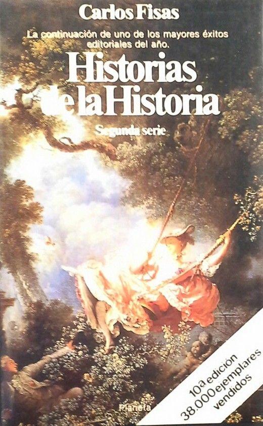 HISTORIAS DE LA HISTORIA - SEGUNDA SERIE