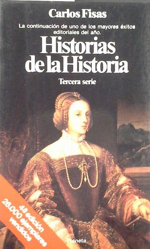 HISTORIAS DE LA HISTORIA - TERCERA SERIE