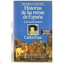 HISTORIAS DE LAS REINAS DE ESPAÑA.