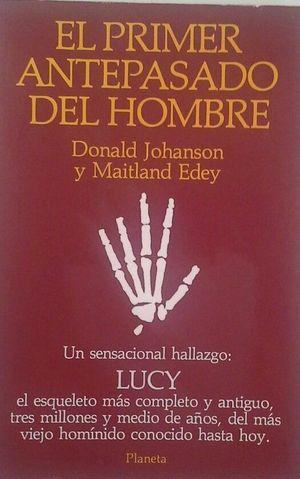 EL PRIMER ANTEPASADO DEL HOMBRE - LUCY