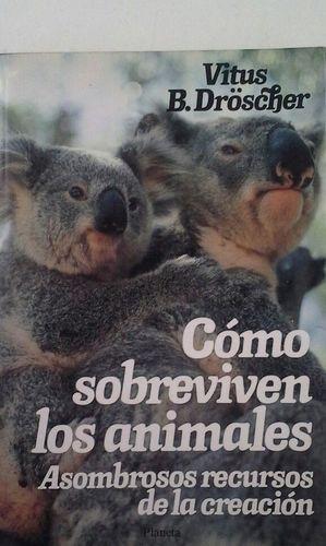 CÓMO SOBREVIVEN LOS ANIMALES