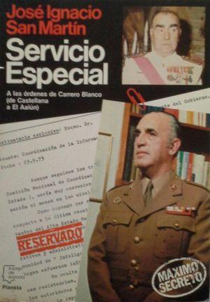 SERVICIO ESPECIAL - A LAS ÓDENES DE CARRERO BLANCO DE CASTELLANA AL AAIUN)