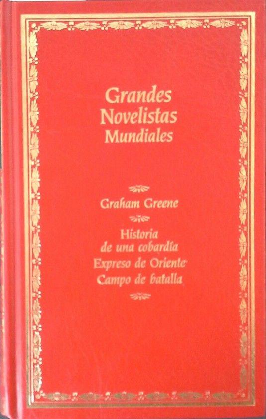 HISTORIA DE UNA COBARDÍA ; EXPRESO DE ORIENTE ; CAMPO DE BATALLA