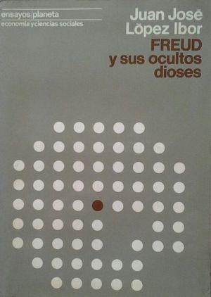 FREUD Y SUS OCULTOS DIOSES