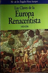 LAS CLAVES DE LA EUROPA RENACENTISTA