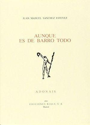 AUNQUE ES DE BARRO TODO