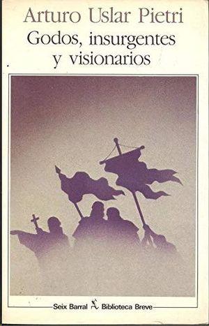 GODOS, INSURGENTES Y VISIONARIOS